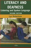 Literacy and Deafness : Listening and Spoken Language, Robertson, Lyn, 1597565571
