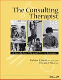 The Consulting Therapist : A Guide for OTs and PTs in Schools, Hanft, Barbara E. and Place, Patricia A., 0127845577