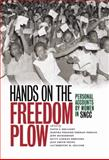 Hands on the Freedom Plow : Personal Accounts by Women in SNCC, , 0252035577