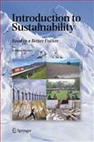 Introduction to Sustainability : Road to a Better Future, Munier, Nolberto, 1402035578
