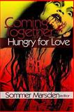 Coming Together: Hungry for Love, Sommer Marsden, 1479125571