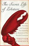 The Secret Life of Lobsters, Trevor Corson, 0060555580