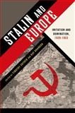 Stalin and Europe : Imitation and Domination, 1928-1953, , 0199945586