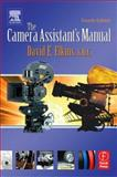 The Camera Assistant's Manual, Elkins, David, 0240805585