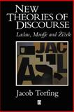 New Theories of Discourse : Laclau, Mouffe and Zizek, Torfing, Jacob, 0631195580