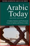 Arabic Today : A Student, Business and Professional Course in Spoken and Written Arabic, Mace, John, 0748635580