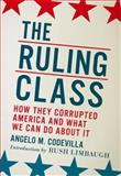 The Ruling Class, Angelo M. Codevilla, 0825305586