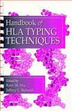 Handbook of HLA Typing Techniques, Hui, Kam M. and Bidwell, Jeffrey L., 0849305586