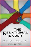The Relational Leader : A Revolutionary Framework to Engage Your Team, McIntosh, Frank, 1435455584