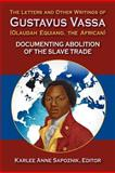The LeTTers and OTher WriTings of GusTavus Vassa (OLaudah EquianO, the African), Olaudah Equiano, 1558765581