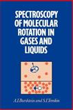 Spectroscopy of Molecular Rotation in Gases and Liquids, Burshtein, A. I. and Temkin, S. I., 0521675588