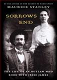 Sorrows End, Maurice Stanley, 0914875582