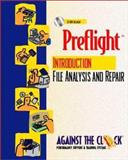 Preflight : An Introduction to File Analysis and Repair, Against the Clock, Inc. Staff, 0130205583