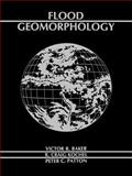 Flood Geomorphology, Baker, Victor R. and Patton, Peter C., 0471625582