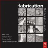 Fabrication : The Designers Guide, McLean, William and Silver, Peter, 0750665580