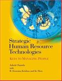 Strategic Human Resource Technologies : Keys to Managing People, Chanda, Ashok and Krishna, B. Sivarama, 0761935584