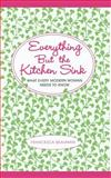 Everything but the Kitchen Sink, Francesca Beauman, 1451655584