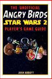 Angry Birds Star Wars 2 Game Guide, Josh Abbott, 1492935581