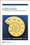 Evolution's Destiny : Co-evolving Chemistry of the Environment and Life, Williams, R. J. P. and Rickaby, Ros, 1849735581
