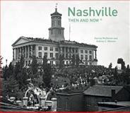 Nashville: Then and Now®, Karina McDaniel, 1909815586