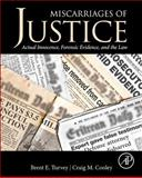 Miscarriages of Justice : Actual Innocence, Forensic Evidence, and the Law, Cooley, Craig M. and Turvey, Brent E., 0124115586
