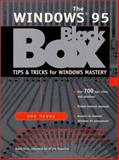The Windows 95 Black Box : Tips and Tricks for Windows Mastery, Young, Rob, 0136165583