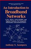An Introduction to Broadband Networks : LANs, MANs, ATM, B-ISDN, and Optical Networks for Integrated Multimedia Telecommunications, Acampora, Anthony S., 0306445581