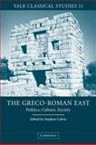 The Greco-Roman East : Politics, Culture, Society, , 0521035589