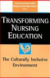Transforming Nursing Education : The Culturally Inclusive Environment, Bosher, Susan Dandridge and Pharris, Margaret Dexheimer, 0826125581