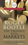 The Trouble with Markets, R. P. Bootle, 1857885589
