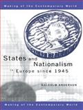 States and Nationalism in Europe since 1945, Anderson, Malcolm, 0415195586