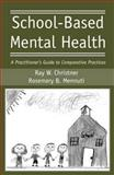 School-Based Mental Health, C. R. Mennuti and Ray W. Christner, 0415955580