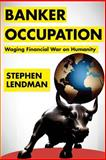 Banker Occupation, Stephen Lendman, 0984525580