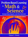 Problem-Based Learning for Math and Science : Integrating Inquiry and the Internet, Ronis, Diane L., 1412955580