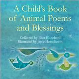 A Child's Book of Animal Poems and Blessings, Eliza Blanchard, 1558965580