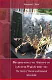 Deciphering the History of Japanese War Atrocities : The Story of Doctor and General Shiro Ishii, Port, Kenneth L., 1611635586