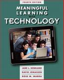 Meaningful Learning with Technology, Howland, Jane L. and Jonassen, David H., 0132565587