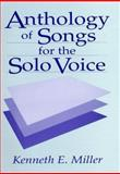 Anthology of Songs for the Solo Voice, Miller, Kenneth E., 0137205589
