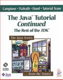 The Java Tutorial Continued : The Rest of the JDK, Campione, Mary and Huml, Alison, 0201485583