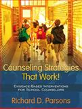 Counseling Strategies That Work! : Evidence-Based Interventions for School Counselors, Parsons, Richard D., 0205445586