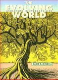 The Evolving World, David P. Mindell, 067402558X