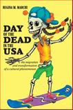 Day of the Dead in the USA : The Migration and Transformation of a Cultural Phenomenon, Marchi, Regina M., 0813545587