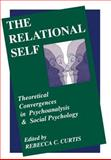 The Relational Self : Theoretical Convergences in Psychoanalysis and Social Psychology, , 0898625580