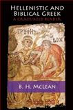 Hellenistic and Biblical Greek : A Graduated Reader, McLean, B. H., 1107025583