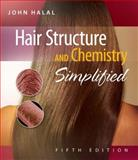 Hair Structure and Chemistry Simplified, Halal, John, 1428335587