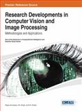 Research Developments in Computer Vision and Image Processing : Methodologies and Applications, Rajeev Srivastava, 146664558X