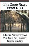 The Good News from God (g), Dennis Ensor, 1483925587