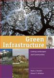 Green Infrastructure : Linking Landscapes and Communities, McMahon, Edward T. and Benedict, Mark, 1559635584
