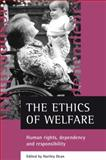 The Ethics of Welfare : Human Rights, Dependency and Responsibility, , 1861345585
