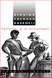 Digging Through Darkness : Chronicles of an Archaeologist, Schrire, Carmel, 0813915589